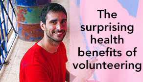 The surprising health benefits of volunteering