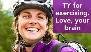 TY for exercising. Love, your brain