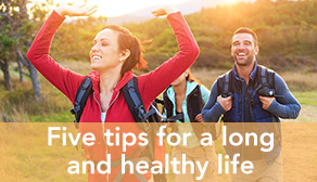 Five tips for a long and healthy life - teaser