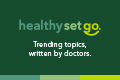HealthySetGo articles about health care written by doctors at Allina Health