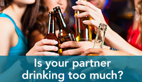 Is your partner drinking too much?