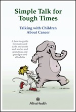 The cover of Simple Talk for Tough Times: Talking with Children about Cancer shows an elephant walking with a mouse who is holding a large yellow flower.