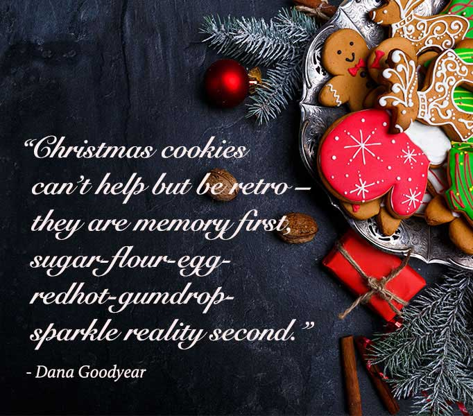 Christmas cookies photo-quote by Dana Goodyear that says Christmas cookies can't help but be retro—they are memory first, sugar-flour-egg-redhot-gumdrop-sparkle reality second.