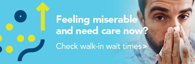 Feeling miserable and need care now? Check walk-in wait times
